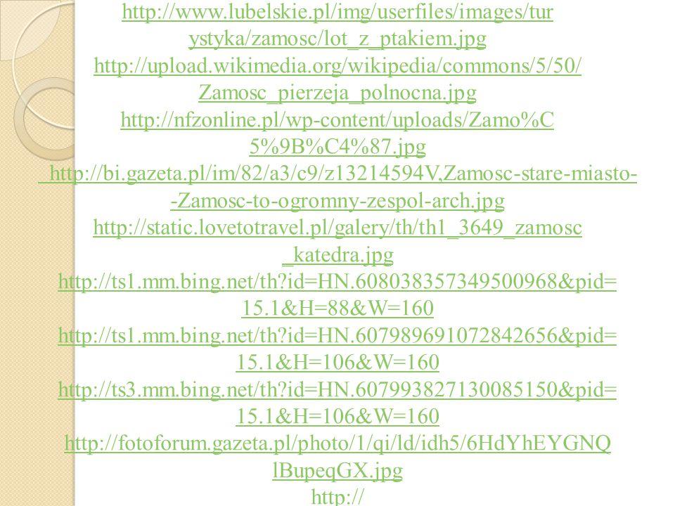 http://www.lubelskie.pl/img/userfiles/images/tur ystyka/zamosc/lot_z_ptakiem.jpg. http://upload.wikimedia.org/wikipedia/commons/5/50/