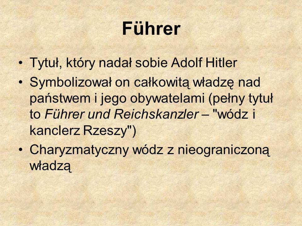 Führer Tytuł, który nadał sobie Adolf Hitler