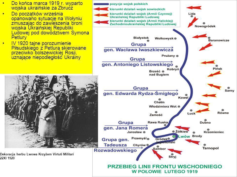 Do końca marca 1919 r. wyparto wojska ukraińskie za Zbrucz