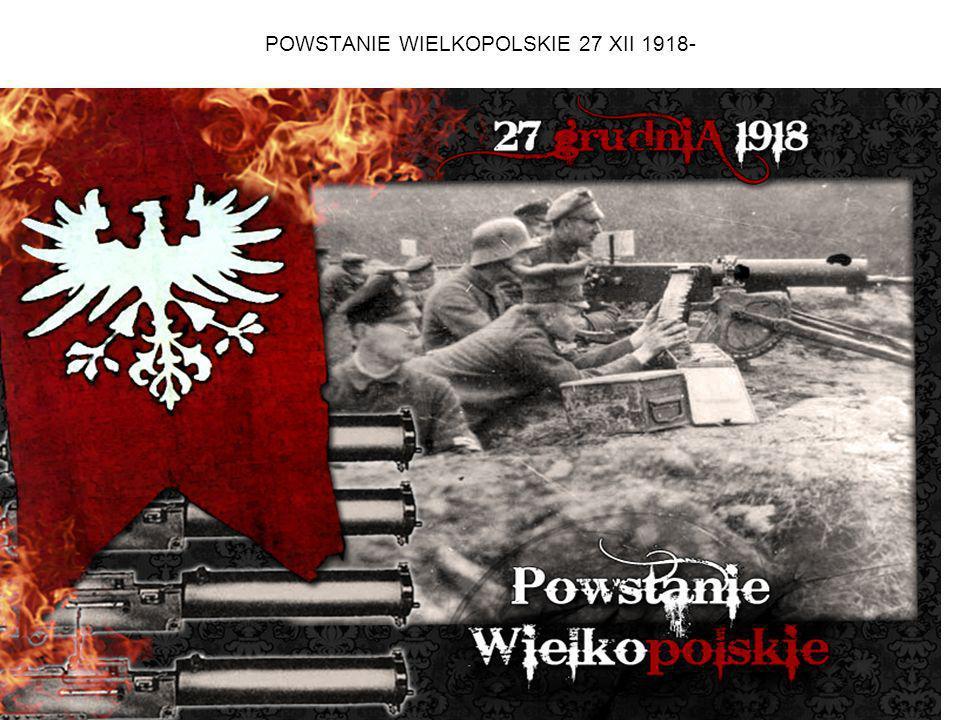 POWSTANIE WIELKOPOLSKIE 27 XII 1918-