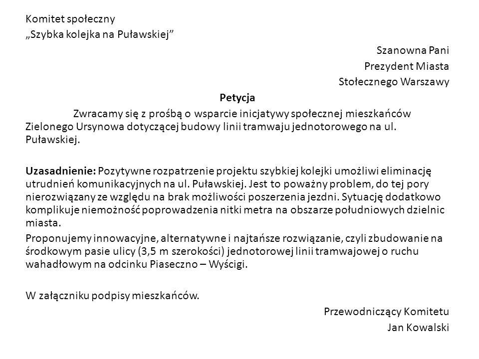 """Komitet społeczny """"Szybka kolejka na Puławskiej Szanowna Pani. Prezydent Miasta. Stołecznego Warszawy."""