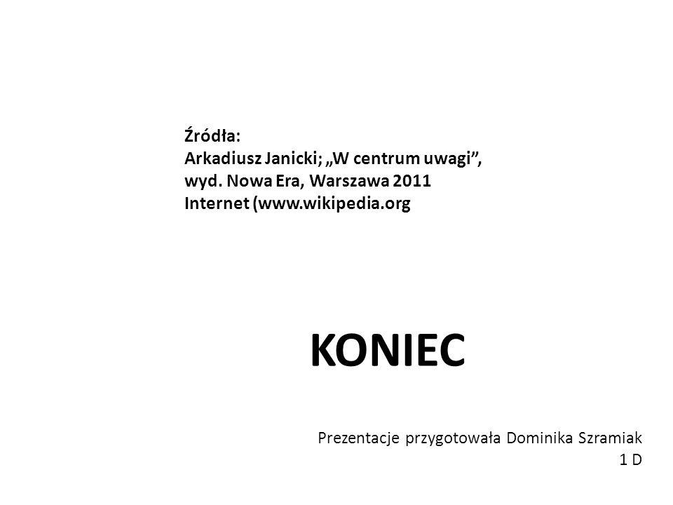 Prezentacje przygotowała Dominika Szramiak 1 D