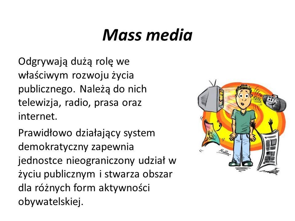 Mass mediaOdgrywają dużą rolę we właściwym rozwoju życia publicznego. Należą do nich telewizja, radio, prasa oraz internet.
