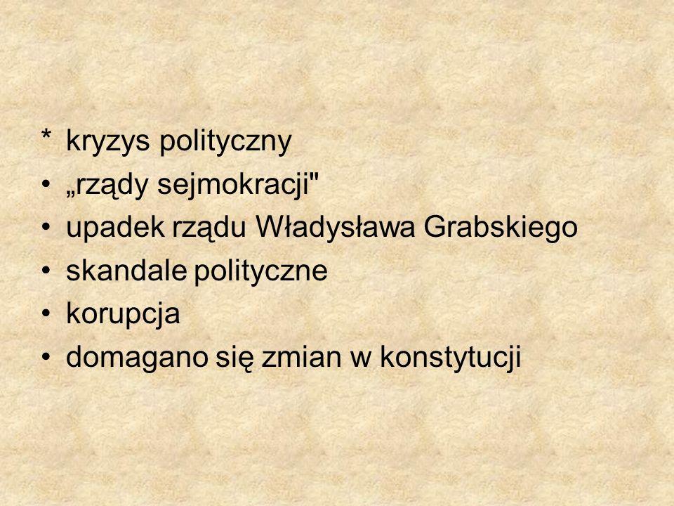 """* kryzys polityczny """"rządy sejmokracji upadek rządu Władysława Grabskiego. skandale polityczne. korupcja."""