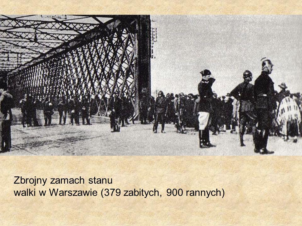 Zbrojny zamach stanu walki w Warszawie (379 zabitych, 900 rannych)