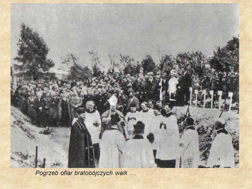 Pogrzeb ofiar bratobójczych walk …