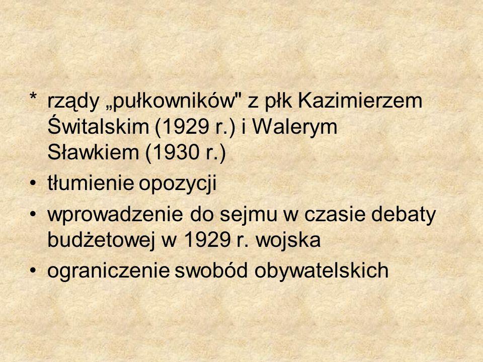 """rządy """"pułkowników z płk Kazimierzem Świtalskim (1929 r"""