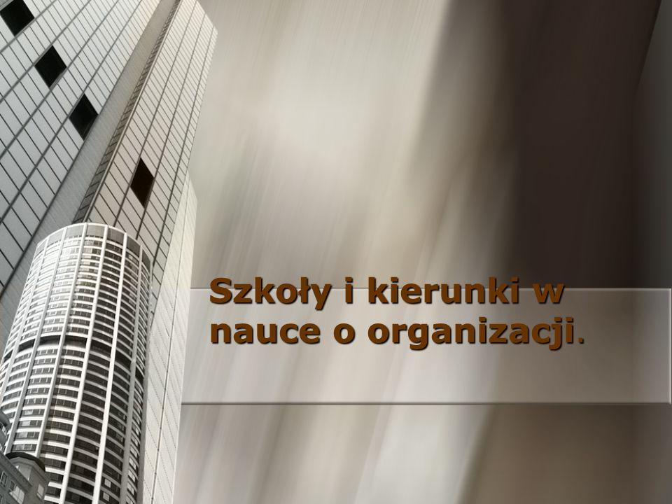 Szkoły i kierunki w nauce o organizacji.