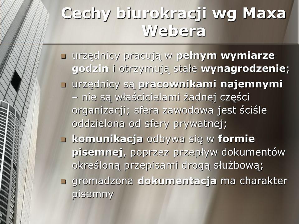 Cechy biurokracji wg Maxa Webera