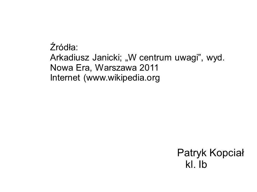 Patryk Kopciał kl. Ib Źródła: