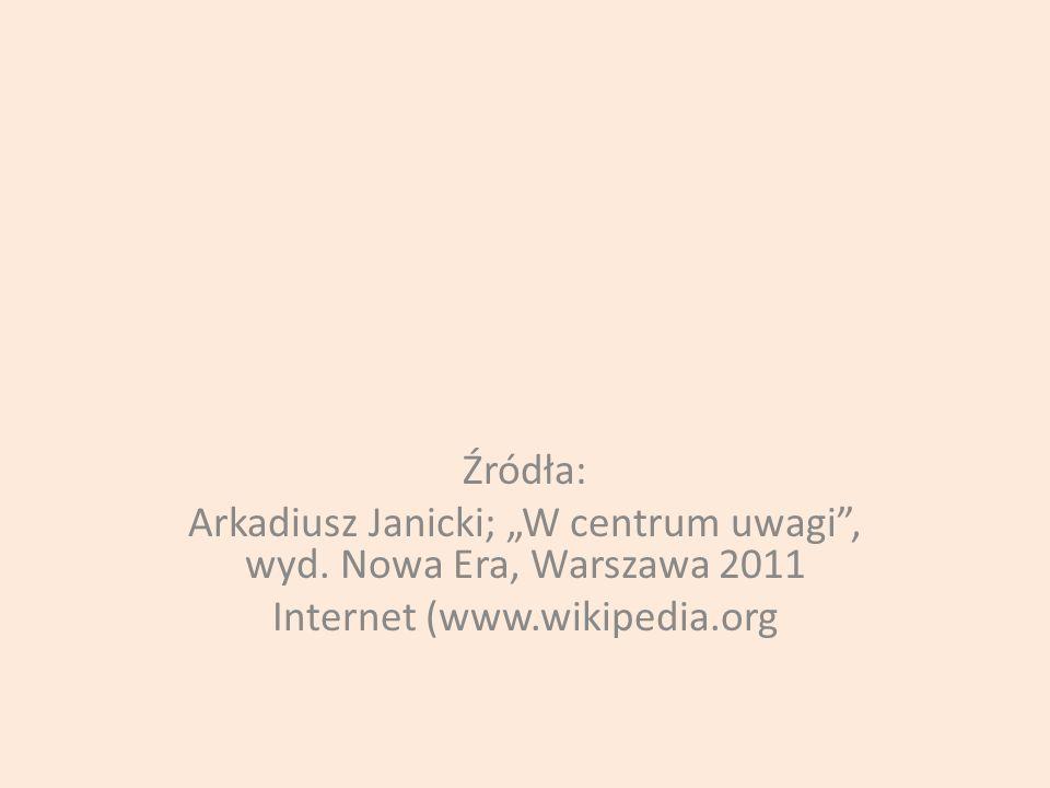 """Arkadiusz Janicki; """"W centrum uwagi , wyd. Nowa Era, Warszawa 2011"""