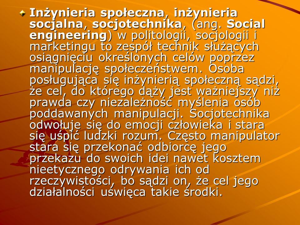 Inżynieria społeczna, inżynieria socjalna, socjotechnika, (ang
