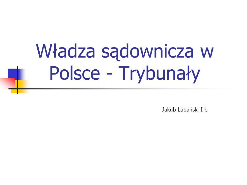 Władza sądownicza w Polsce - Trybunały