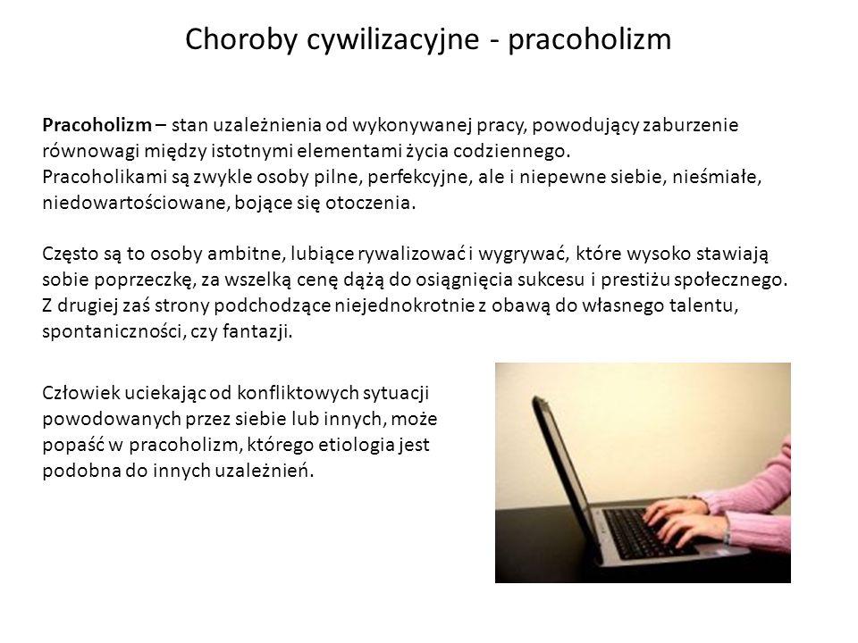 Choroby cywilizacyjne - pracoholizm