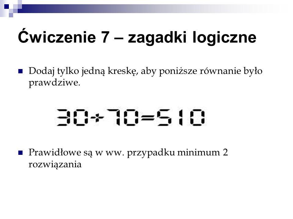 Ćwiczenie 7 – zagadki logiczne
