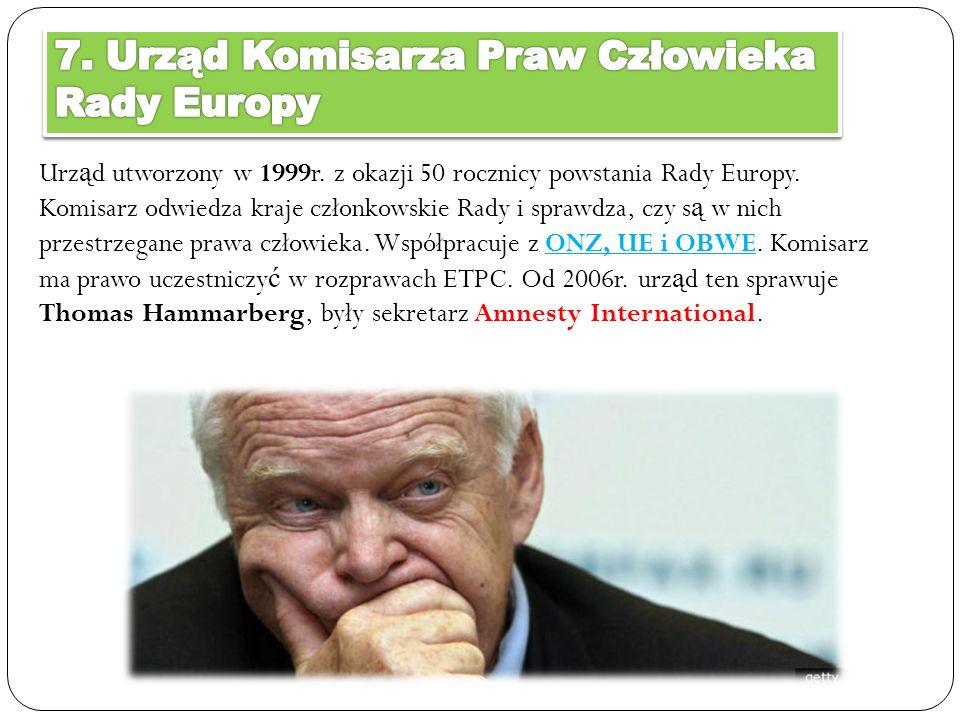 7. Urząd Komisarza Praw Człowieka Rady Europy