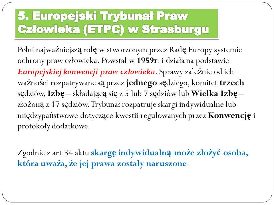 5. Europejski Trybunał Praw Człowieka (ETPC) w Strasburgu