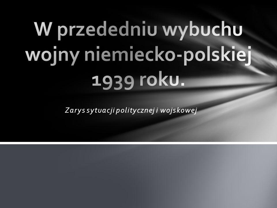 W przededniu wybuchu wojny niemiecko-polskiej 1939 roku.
