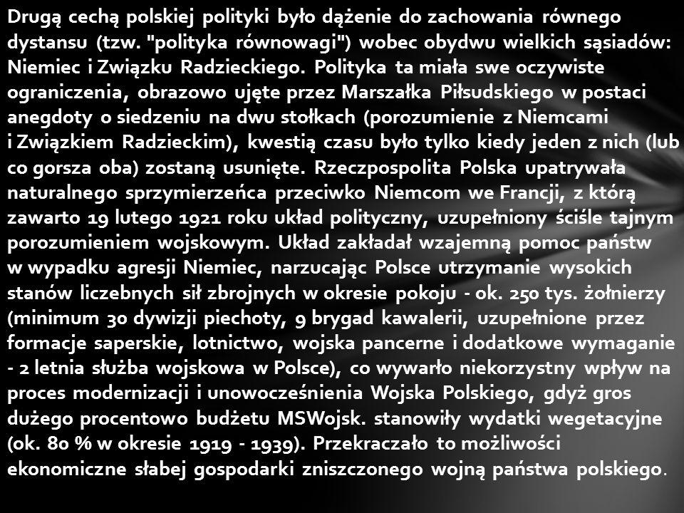 Drugą cechą polskiej polityki było dążenie do zachowania równego dystansu (tzw.