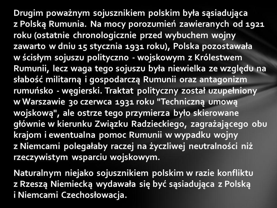 Drugim poważnym sojusznikiem polskim była sąsiadująca z Polską Rumunia
