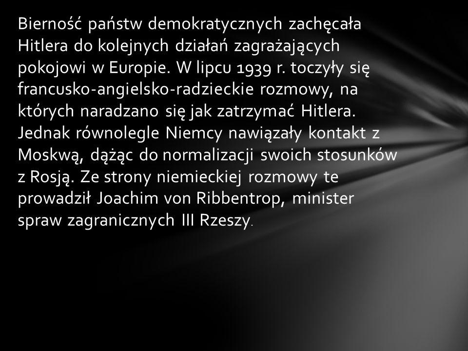 Bierność państw demokratycznych zachęcała Hitlera do kolejnych działań zagrażających pokojowi w Europie.