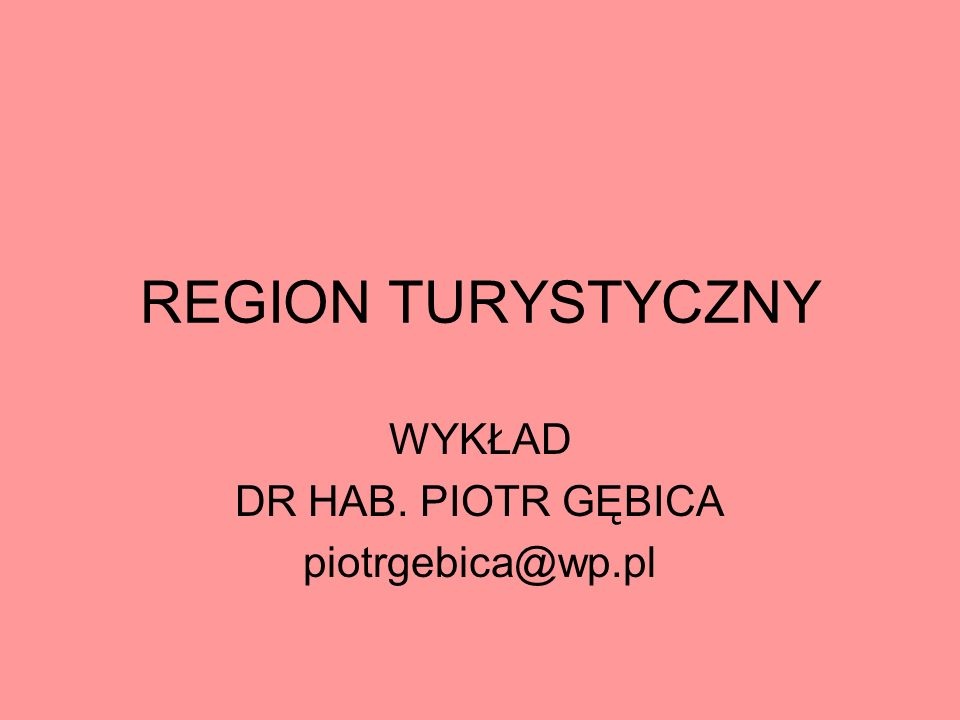 WYKŁAD DR HAB. PIOTR GĘBICA piotrgebica@wp.pl