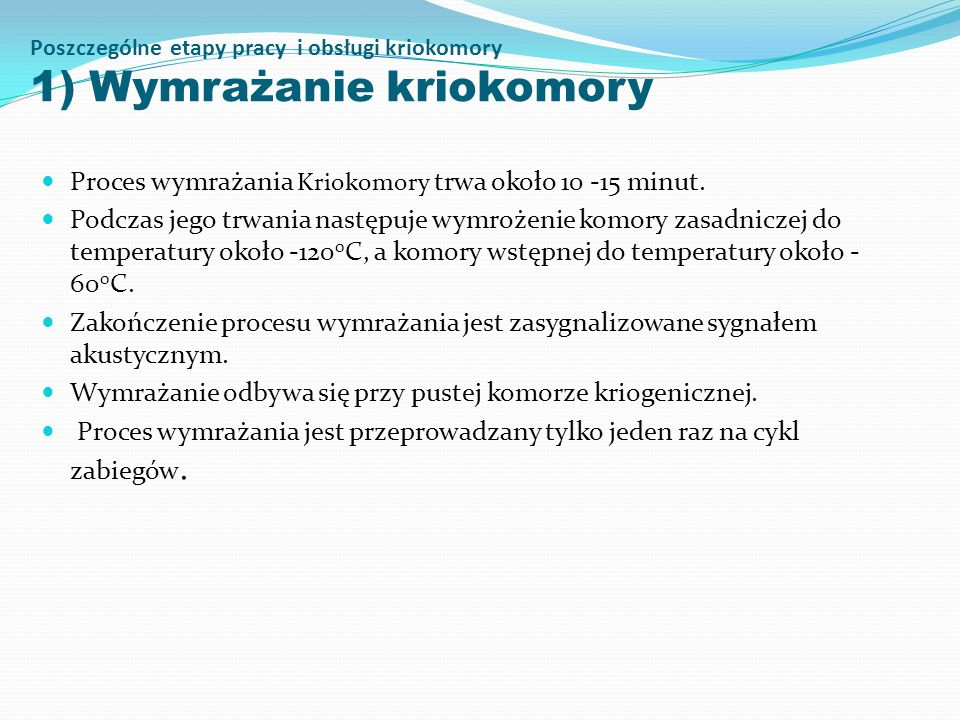 Poszczególne etapy pracy i obsługi kriokomory 1) Wymrażanie kriokomory