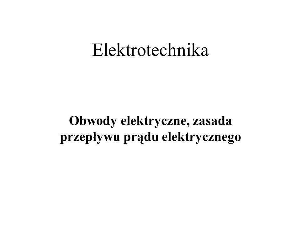 Obwody elektryczne, zasada przepływu prądu elektrycznego