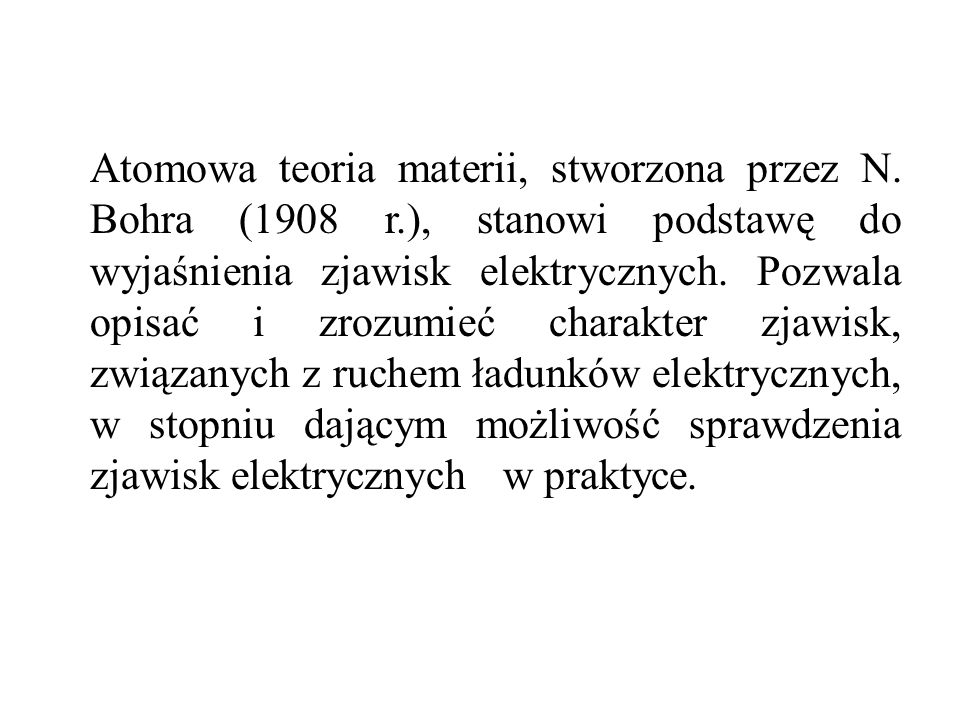 Atomowa teoria materii, stworzona przez N. Bohra (1908 r