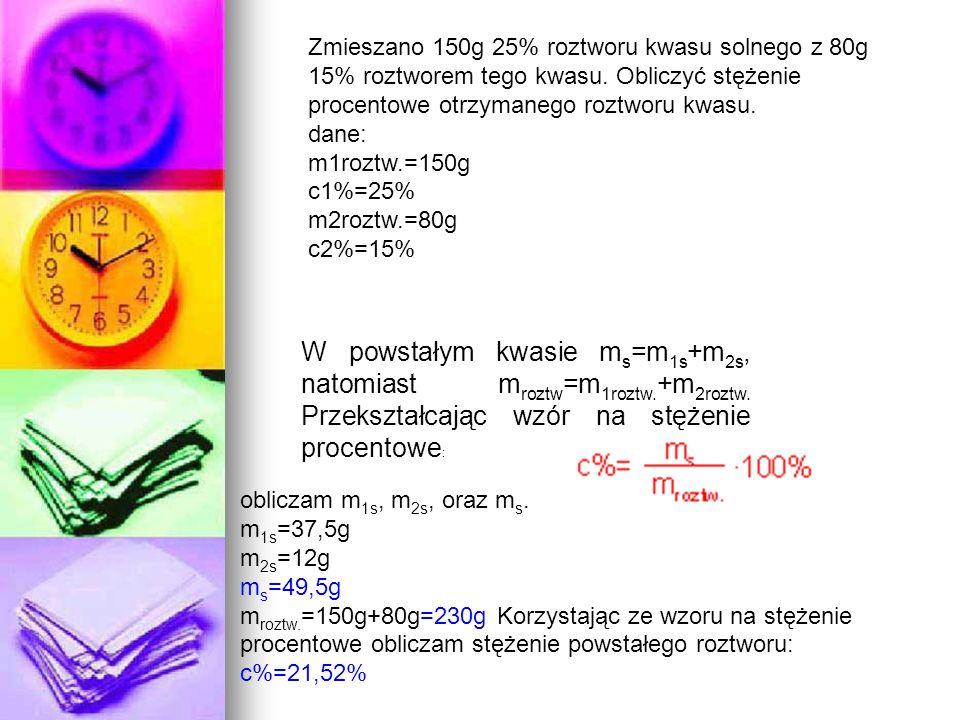 Zmieszano 150g 25% roztworu kwasu solnego z 80g 15% roztworem tego kwasu. Obliczyć stężenie procentowe otrzymanego roztworu kwasu. dane: m1roztw.=150g c1%=25% m2roztw.=80g c2%=15%