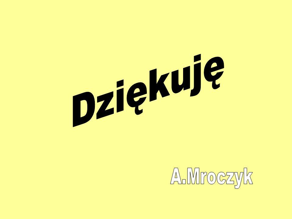 Dziękuję A.Mroczyk