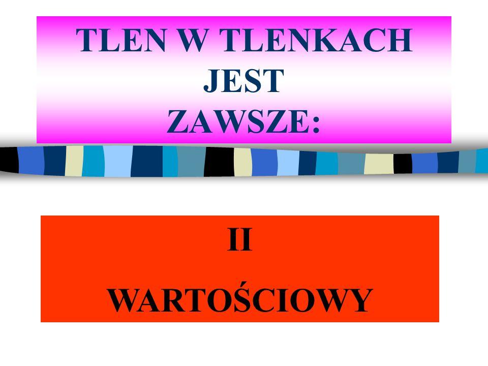 TLEN W TLENKACH JEST ZAWSZE: