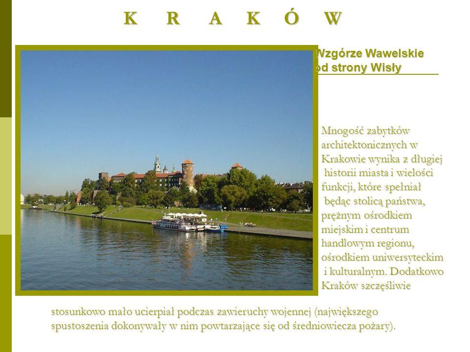 K R A K Ó W Wzgórze Wawelskie od strony Wisły Mnogość zabytków