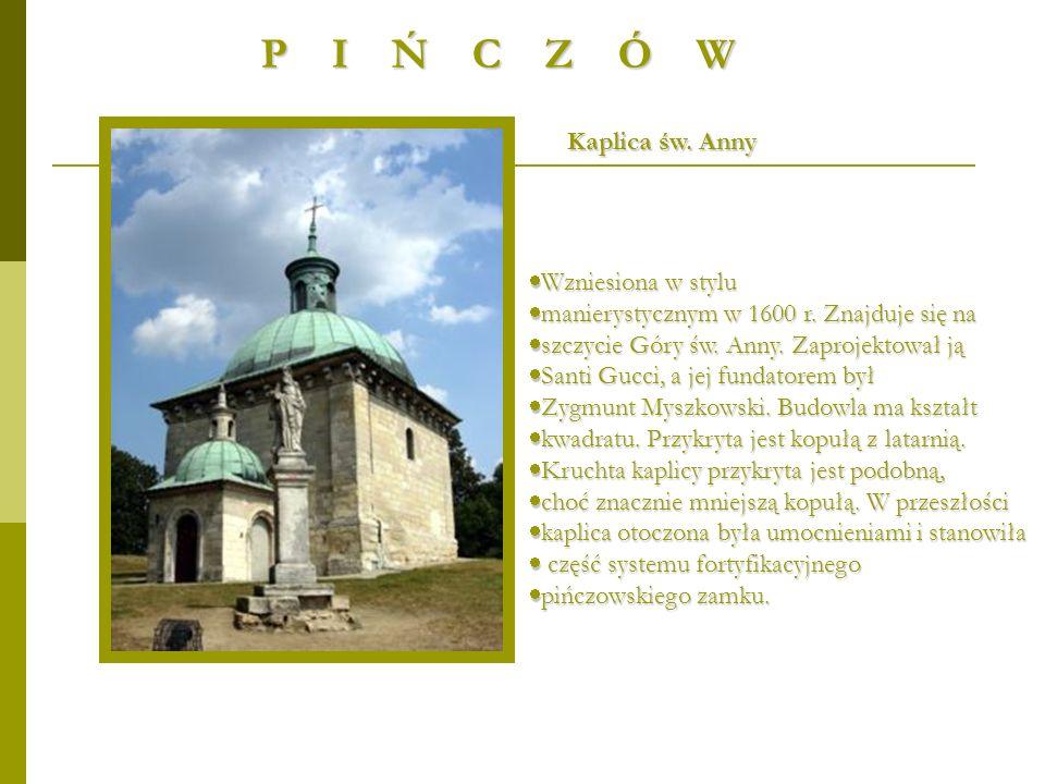 P I Ń C Z Ó W Kaplica św. Anny Wzniesiona w stylu
