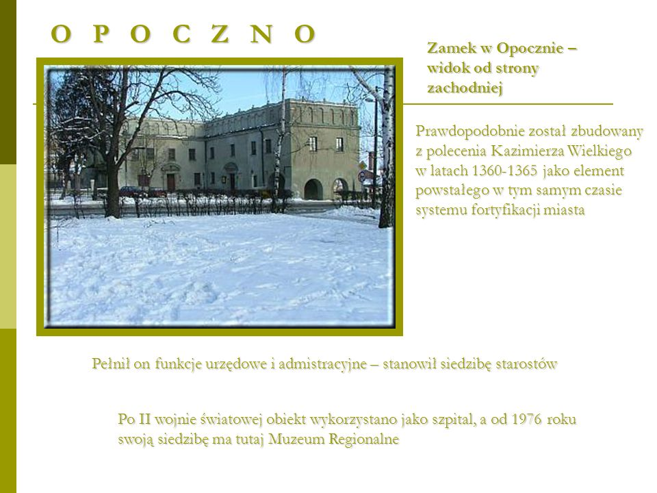 O P O C Z N O Zamek w Opocznie – widok od strony zachodniej