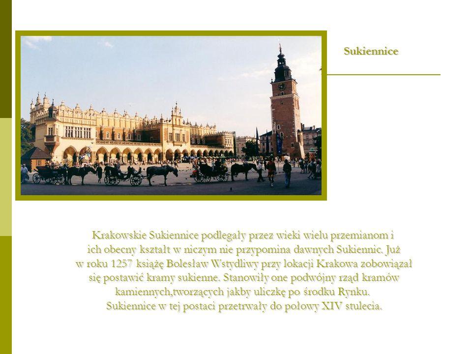 Krakowskie Sukiennice podlegały przez wieki wielu przemianom i