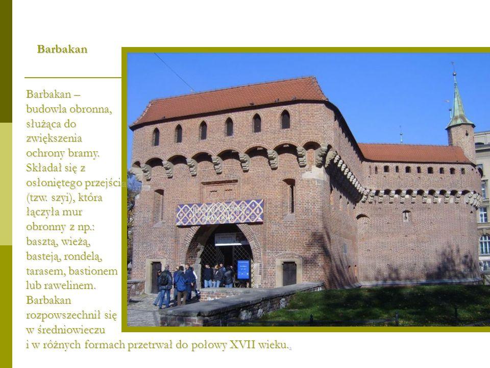 BarbakanBarbakan – budowla obronna, służąca do. zwiększenia. ochrony bramy. Składał się z. osłoniętego przejścia.