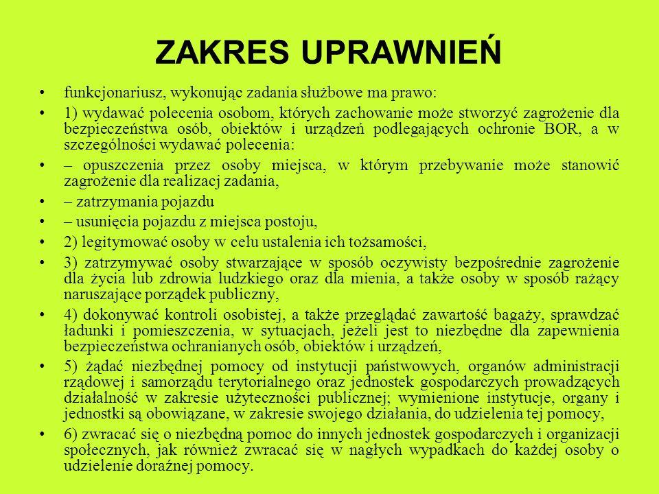 ZAKRES UPRAWNIEŃ funkcjonariusz, wykonując zadania służbowe ma prawo: