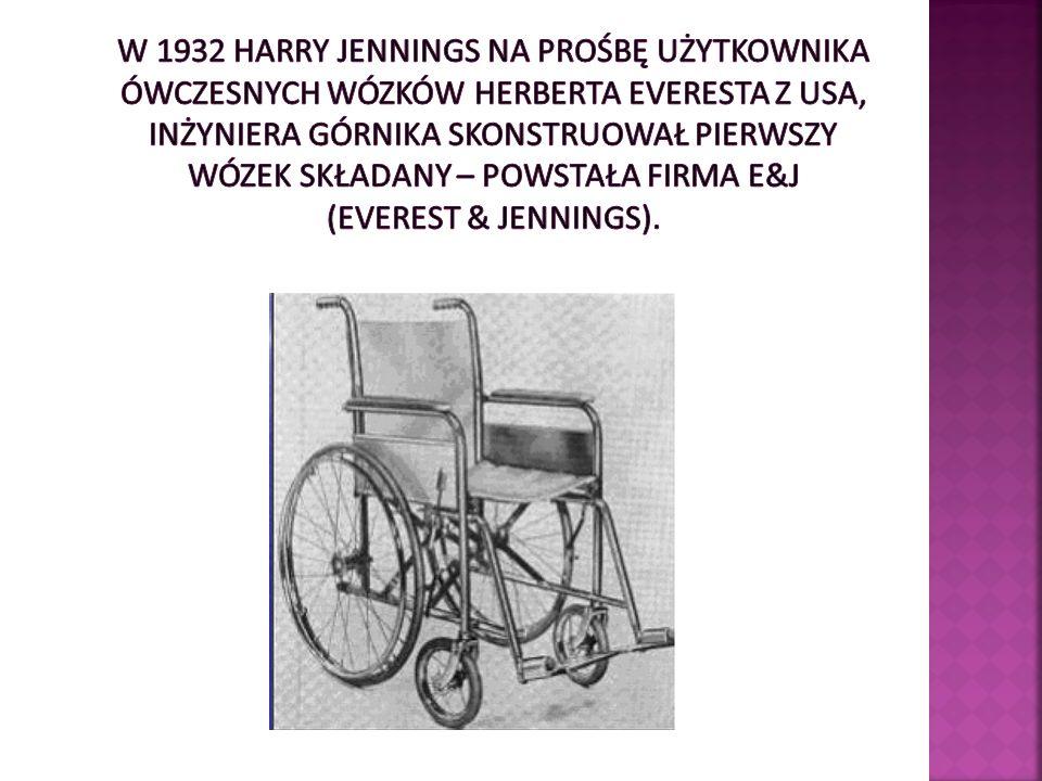 W 1932 Harry Jennings na prośbę użytkownika ówczesnych wózków Herberta Everesta z USA, inżyniera górnika skonstruował pierwszy wózek składany – powstała firma E&J (Everest & Jennings).