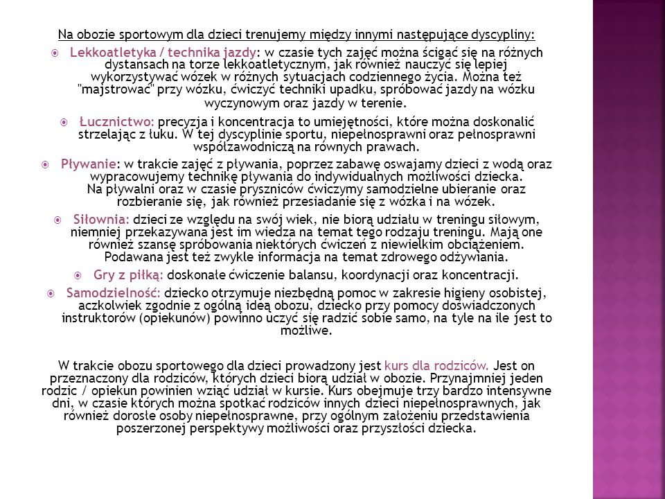 Na obozie sportowym dla dzieci trenujemy między innymi następujące dyscypliny:
