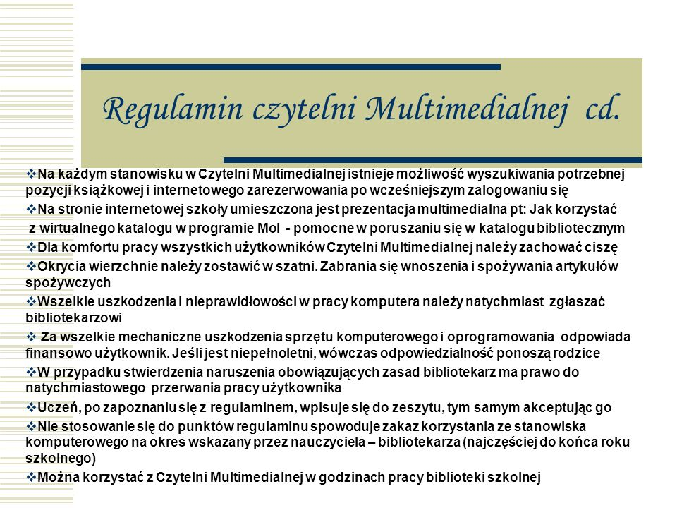 Regulamin czytelni Multimedialnej cd.