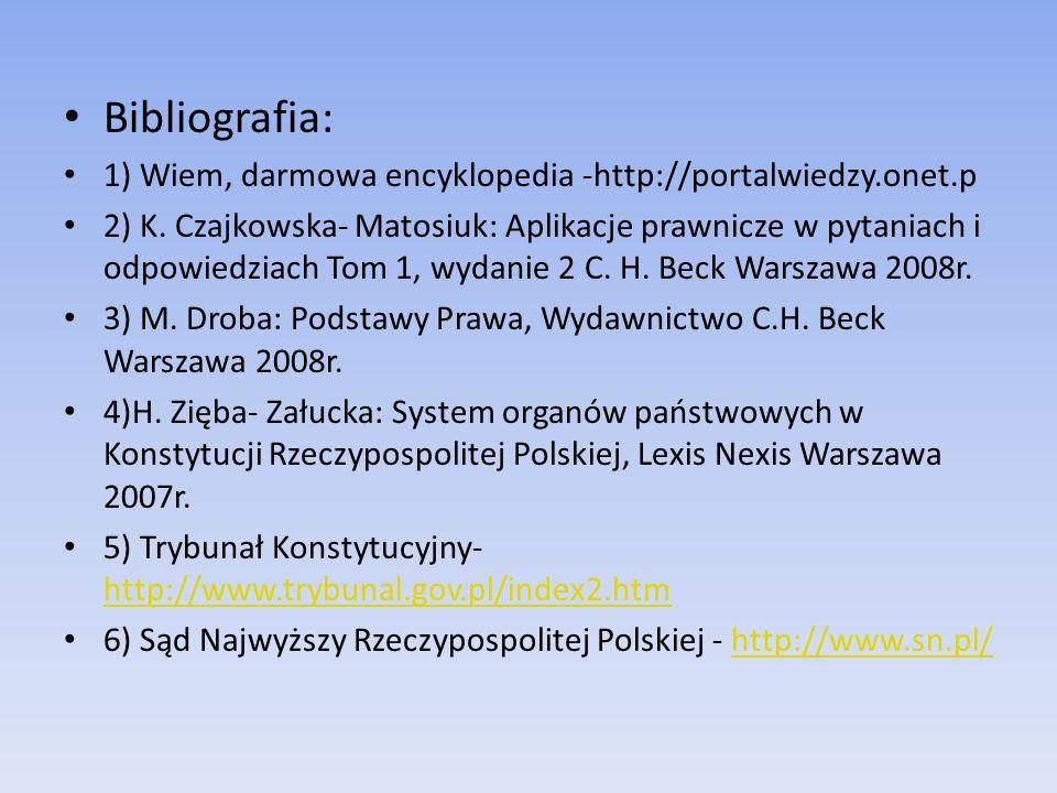 Bibliografia: 1) Wiem, darmowa encyklopedia -http://portalwiedzy.onet.p.