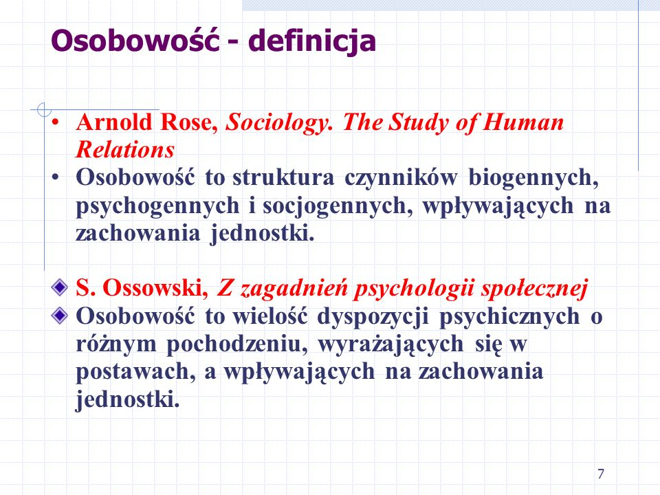 Osobowość - definicjaArnold Rose, Sociology. The Study of Human Relations.