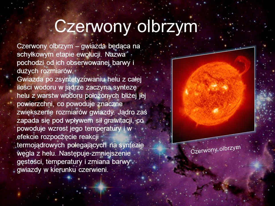Czerwony olbrzym Czerwony olbrzym – gwiazda będąca na schyłkowym etapie ewolucji. Nazwa pochodzi od ich obserwowanej barwy i dużych rozmiarów.