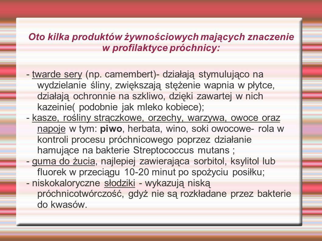 Oto kilka produktów żywnościowych mających znaczenie w profilaktyce próchnicy: