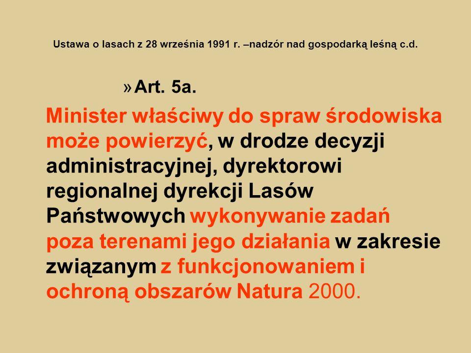 Ustawa o lasach z 28 września 1991 r. –nadzór nad gospodarką leśną c.d.