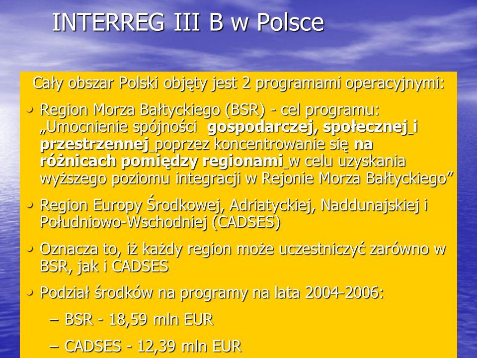 Cały obszar Polski objęty jest 2 programami operacyjnymi: