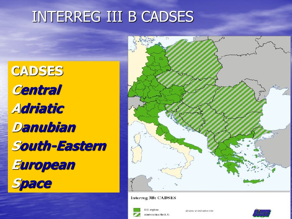 INTERREG III B CADSES CADSES Central Adriatic Danubian South-Eastern