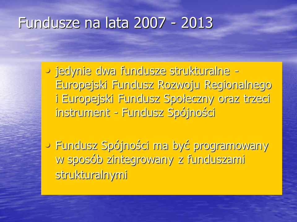 Fundusze na lata 2007 - 2013