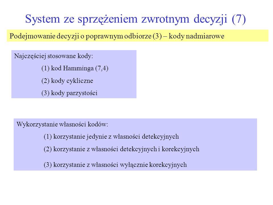 System ze sprzężeniem zwrotnym decyzji (7)